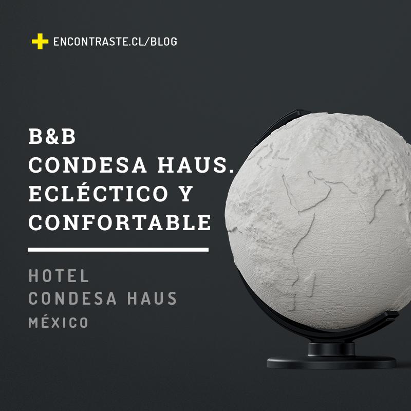B&B CONDESA HAUS. ECLÉCTICO Y CONFORTABLE