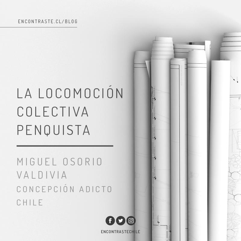 LA LOCOMOCIÓN COLECTIVA PENQUISTA