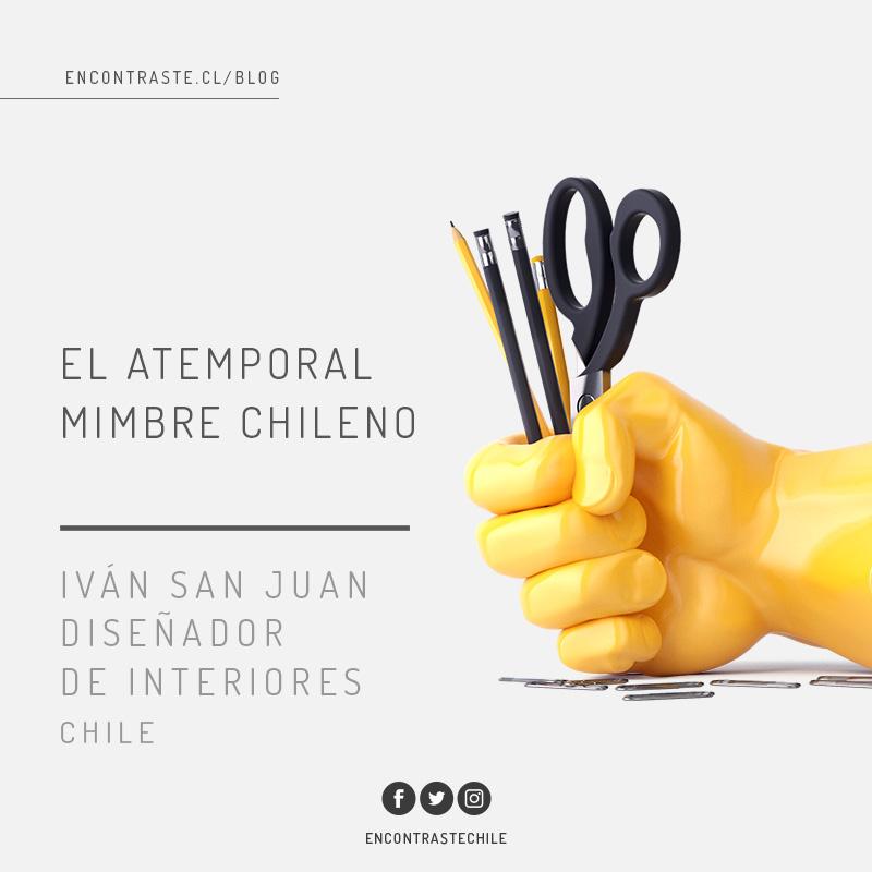 EL ATEMPORAL MIMBRE CHILENO